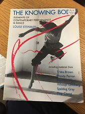 The Knowing Body Elements Of Contemporary Performance & Dance by Louise Steinman