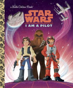 Star Wars™ LITTLE GOLDEN BOOK I am a Pilot YOUNG READERS Book