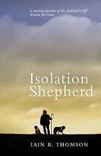 Isolation Shepherd, , Thomson, Iain R., Very Good, 2016-02-01,