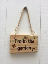 Handmade Rustic Wooden I'm In The Garden Daisies Flowers Shed House Sign Plaque