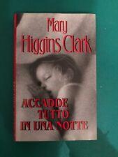 ACCADDE TUTTO IN UNA NOTTE - Mary Higgins Clark - Mondolibri - 2000