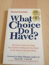 MICHAEL KERRIGAN, WHAT CHOICE DO I HAVE?