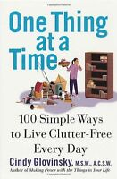 One Thing At a Time: 100 Simple Ways to Live Clutter-Free Every Day by Cindy Glo