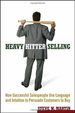 Heavy Hitter Selling: How Successful Salespeople Use Language and Intuition to P