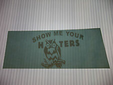 SHOW ME YOUR HOOTERS VINYL STICKER