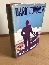 DARK CONQUEST - William Heyliger - 1936 - SCARCE 1st EDITION with DUST JACKET