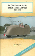 An Introduction to the British Invalid Carriage 1850 - 1978 by Stuart Cyphus...