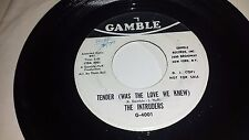 """THE INTRUDERS Tender ( Was The Love We Knew ) GAMBLE 4001 PROMO 45 7"""""""