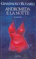 Andromeda e la notte - Giampaolo Rugarli - Libro nuovo in Offerta!