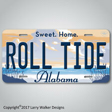 ROLL TIDE Sweet Home Alabama  Aluminum License Plate Tag New