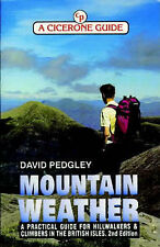 Mountain Weather: A Practical Guide for Hillwalkers and Climbers in the British