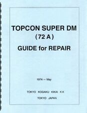 Topcon Super DM Camera (1974) Service & Repair Manual Reprint