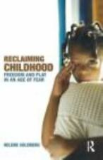 Reclaiming Childhood: Freedom and Play in an Age of Fear (Paperback or Softback)