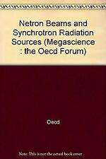 Neutron Beams and Synchrotron Radiation Sources by Oecd-ExLibrary
