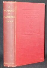 A Wanderer in Florence Lucas HBk. 1924 10th ed. Harry Morley illusts.