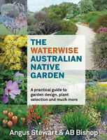 NEW The Waterwise Australian Native Garden By AB Bishop Paperback Free Shipping