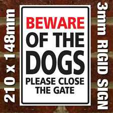 'BEWARE OF THE DOGS PLEASE CLOSE THE GATE' SIGN - EXTERNAL 3MM RIGID SIGN