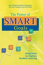Power of Smart Goals: Using Goals to Improve Student Learning: By Jan O'Neill...