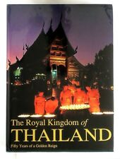 THE ROYAL KINGDOM OF THAILAND Fifty Years of a Golden Reign (1997) - 1st Edition