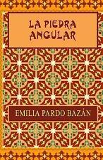 La Piedra Angular by Emilia Pardo Bazán (2013, Paperback)
