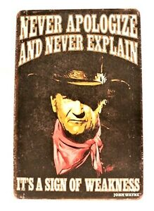 John Wayne Quote Tin Sign Poster Never Apologize and Explain Man Cave Garage New
