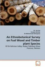 An Ethnobotanical Survey On Fuel Wood And Timber Plant Species: Of Dir Kohist...