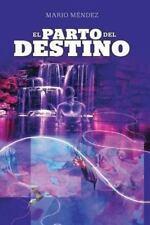 El Parto Del Destino by Mario Mendez (2013, Paperback)