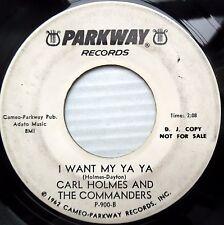 CARL HOLMES COMMANDERS soul rocker promo 45 I WANT MY YA YA I'M AT MY BEST F2527