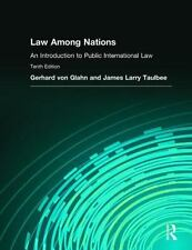 Law Among Nations: An Introduction To Public International Law (10th Edition)...