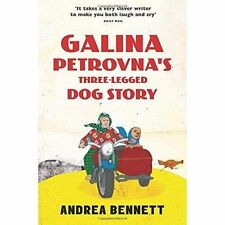 Galina Petrovna's Three-Legged Dog Story, Bennett, Andrea, New Book