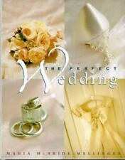The Perfect Wedding  Marriage Planning Answers Maria McBride-Mellinger Hardcover
