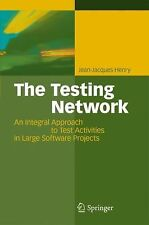 The Testing Network : An Integral Approach to Test Activities in Large...