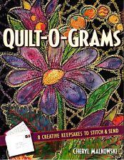 Quilt-O-Grams: 8 Creative Keepsakes to Stitch & Send by Cheryl Malkowski (2008)