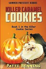 Killer Caramel Cookies: Book 1 in The Killer Cookie Series (Volume 1)-ExLibrary