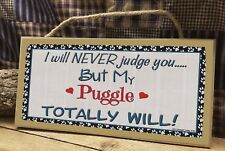 """I Will Never Judge You But My Puggle Totally Will Dog Sign 5""""X10"""""""