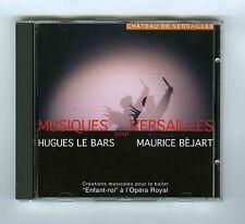 CD HUGUES LE BARS MUSIQUES POUR VERSAILLES MAURICE BEJART L'ENFANT ROI