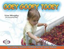 Ooey Gooey Tooey: 140 Exciting Hands-On Activity Ideas for Young Children