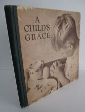 A CHILD'S GRACE Photographs by Harold Burdekin, Text by Ernest Claxton, 1938