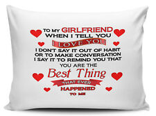 To My Girlfriend When I Tell You I Love You. Novelty Pillow Case