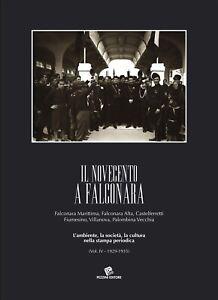 Il Novecento a Falconara. Falconara Marittima, Falconara Alta, Castelferretti Fi