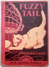 Fuzzy Tail by Arensa Sondergaard (1937, Hardcover) Our Animal Books Primer