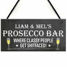 Personalised Prosecco Bar Funny Alcohol Friendship Hanging Plaque Home Gift Sign