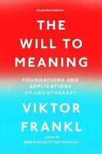 The Will to Meaning: Foundations and Applications of Logotherapy (Paperback)