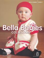 Knitting Book : BELLA BABIES COLLECTION Book 1 -  Great Baby Patterns!