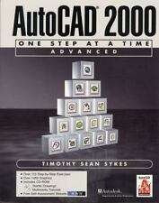 AutoCAD 2000: One Step at a Time-Advanced, Timothy Sean Sykes, Good Book
