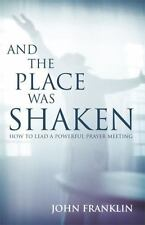 And the Place Was Shaken: How to Lead a Powerful Prayer Meeting, Good Books