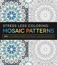 Stress Less Coloring - Mosaic Patterns: 100+ Coloring Pages for Peace and Relaxa