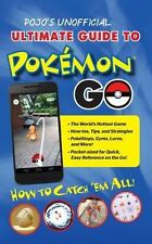 Ultimate Guide to Pokemon Go : How to Catch 'Em All! by Kyle Hilliard and Triump