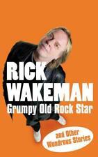 Grumpy Old Rock Star: et autres Wondrous Stories PAR RICK WAKEMAN Livre de poche