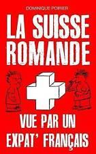 NEW La Suisse romande vue par un expat' francais (French Edition)
